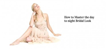 How to Master the day to night Bridal Look